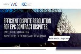 "[HCMC] Workshop ""Resolving disputes in EPC general contractor contracts – congestion in the key projects of Vietnam"""