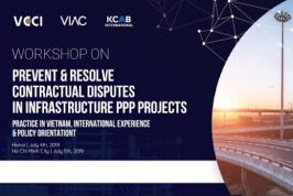 [Hanoi - HCMC] Workshop on Prevent & Resolve contractual disputes in frastructure PPP projects: Practice in Vietnam, International Experience & Policy Orientation